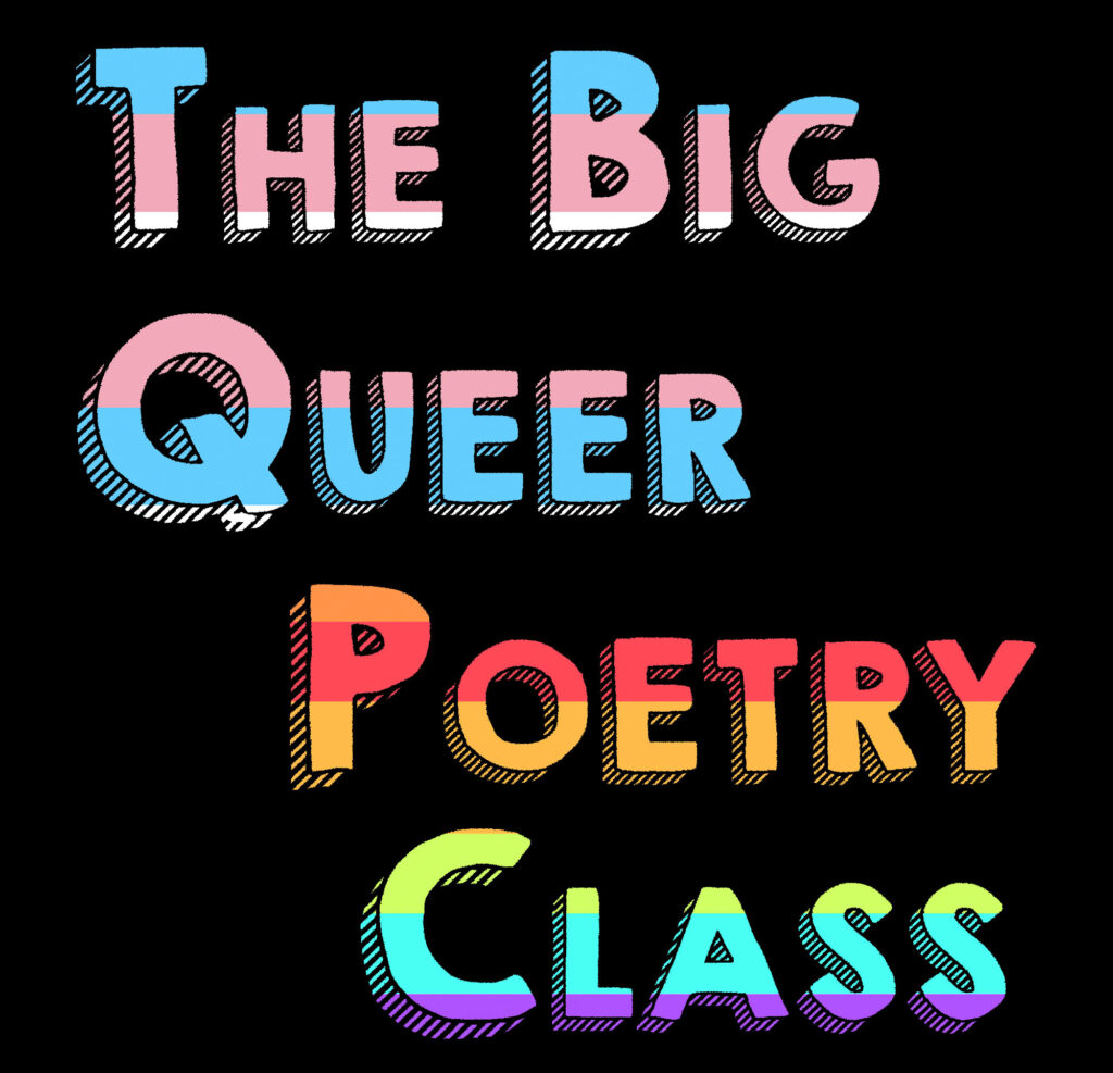 The Big Queer Poetry Class